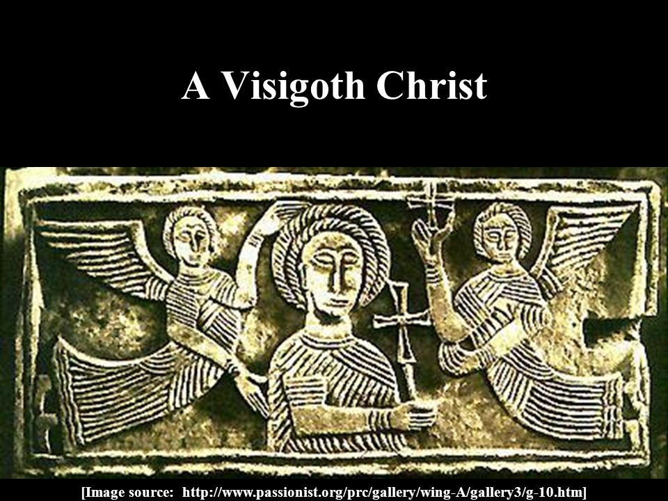 A Visigoth Christ [Image source: http://www.passionist.org/prc/gallery/wing-A/gallery3/g-10.htm]