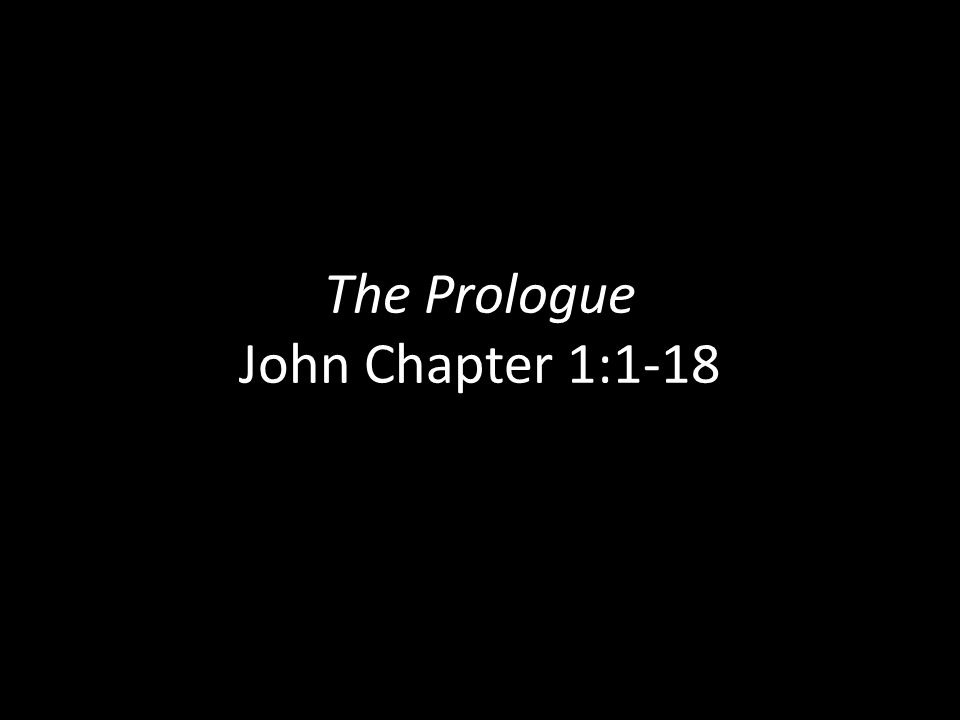The Prologue John Chapter 1:1-18