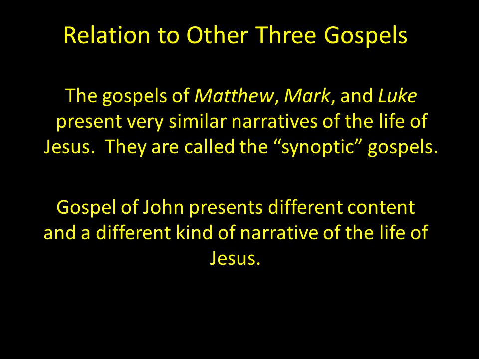 Relation to Other Three Gospels The gospels of Matthew, Mark, and Luke present very similar narratives of the life of Jesus.