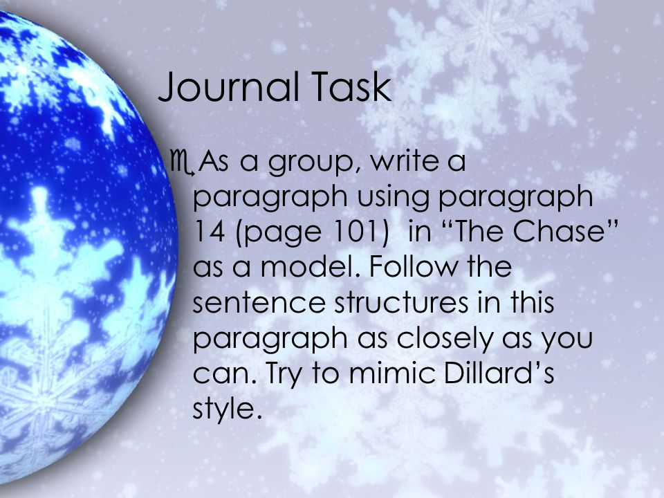 Journal Task eAs a group, write a paragraph using paragraph 14 (page 101) in The Chase as a model.