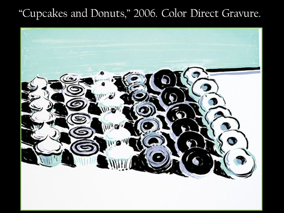Cupcakes and Donuts, 2006. Color Direct Gravure.