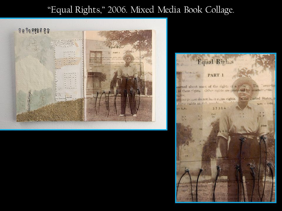 Equal Rights, 2006. Mixed Media Book Collage.