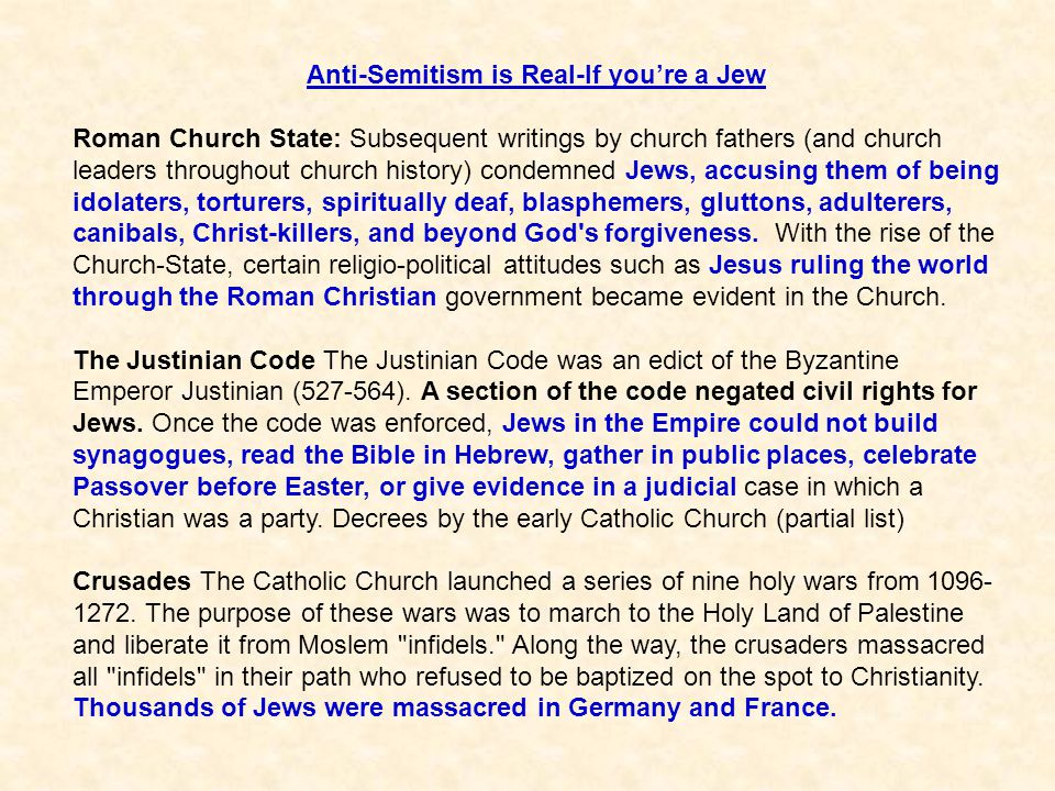 Anti-Semitism is Real-If you're a Jew Roman Church State: Subsequent writings by church fathers (and church leaders throughout church history) condemn