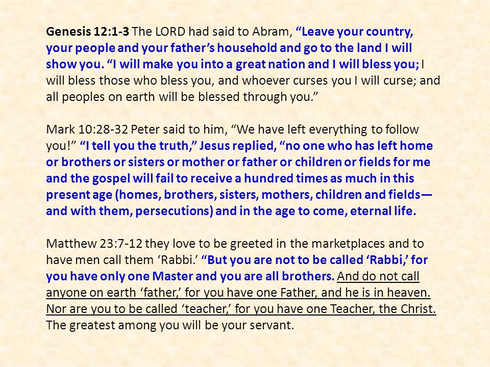 """Genesis 12:1-3 The LORD had said to Abram, """"Leave your country, your people and your father's household and go to the land I will show you. """"I will ma"""