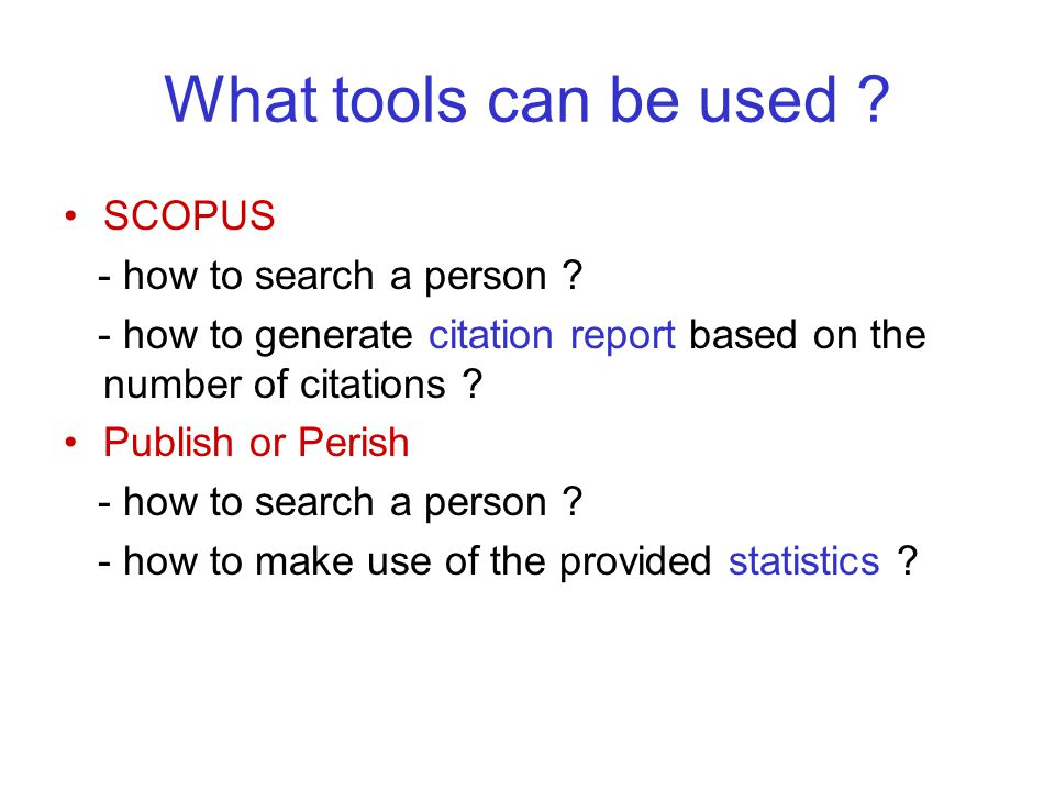 What tools can be used . SCOPUS - how to search a person .