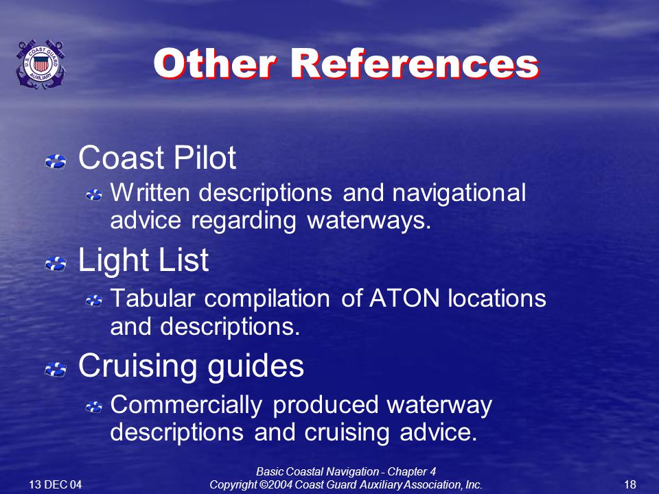 1813 DEC 04 Basic Coastal Navigation - Chapter 4 Copyright ©2004 Coast Guard Auxiliary Association, Inc.