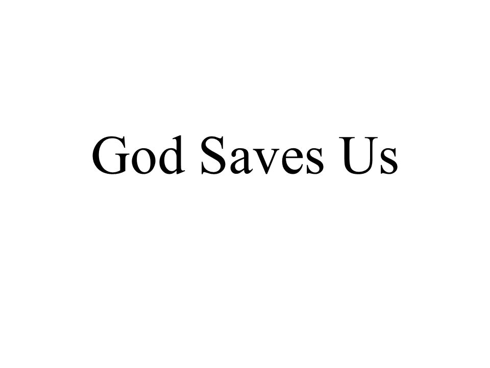 God Saves Us