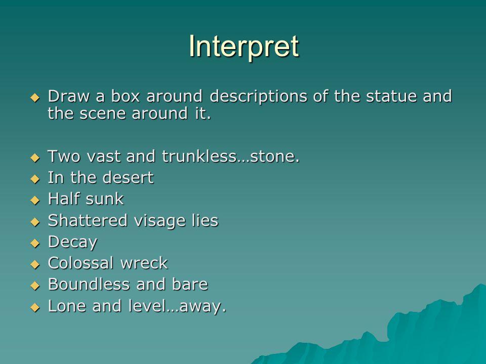 Interpret  Draw a box around descriptions of the statue and the scene around it.