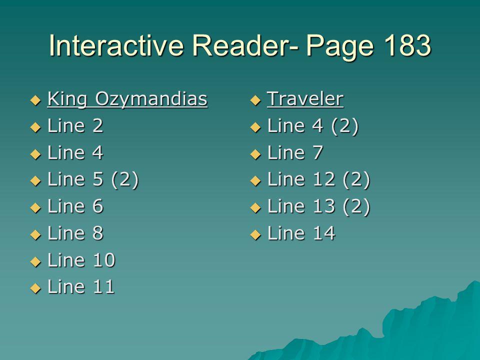 Interactive Reader- Page 183  King Ozymandias  Line 2  Line 4  Line 5 (2)  Line 6  Line 8  Line 10  Line 11  Traveler  Line 4 (2)  Line 7  Line 12 (2)  Line 13 (2)  Line 14