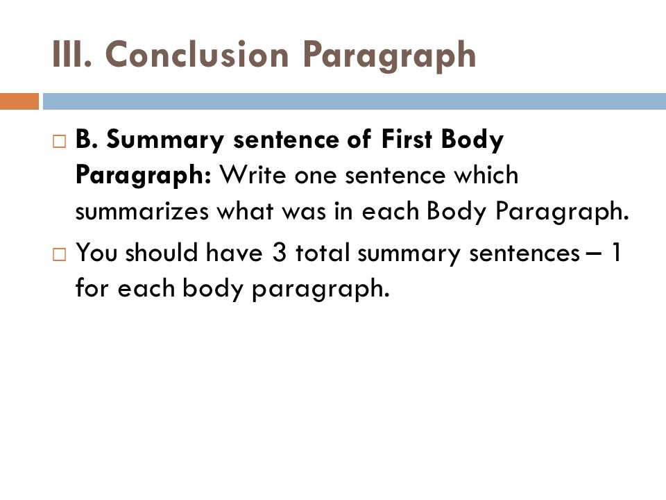 III. Conclusion Paragraph  B.