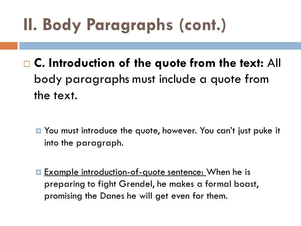 II.Body Paragraphs (cont.)  D.