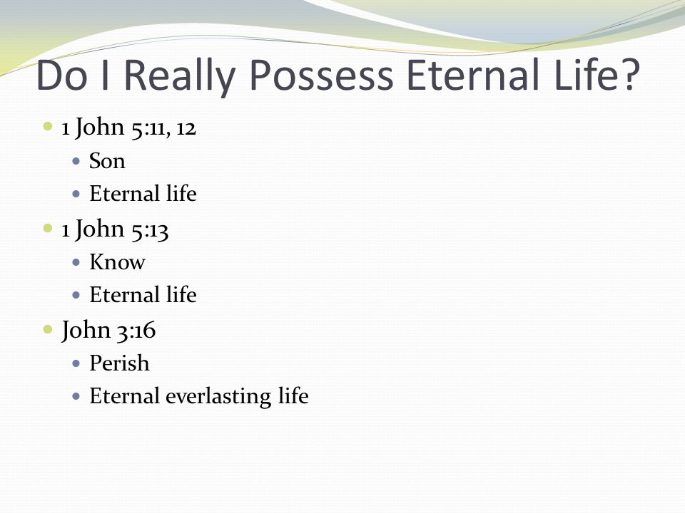 Do I Really Possess Eternal Life.