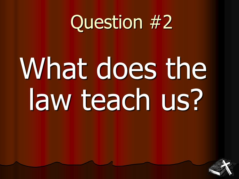 Question #2 What does the law teach us?