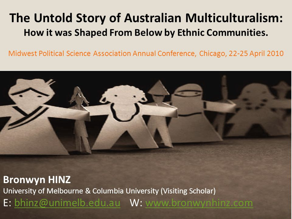 The Untold Story of Australian Multiculturalism: How it was Shaped From Below by Ethnic Communities. Midwest Political Science Association Annual Conf