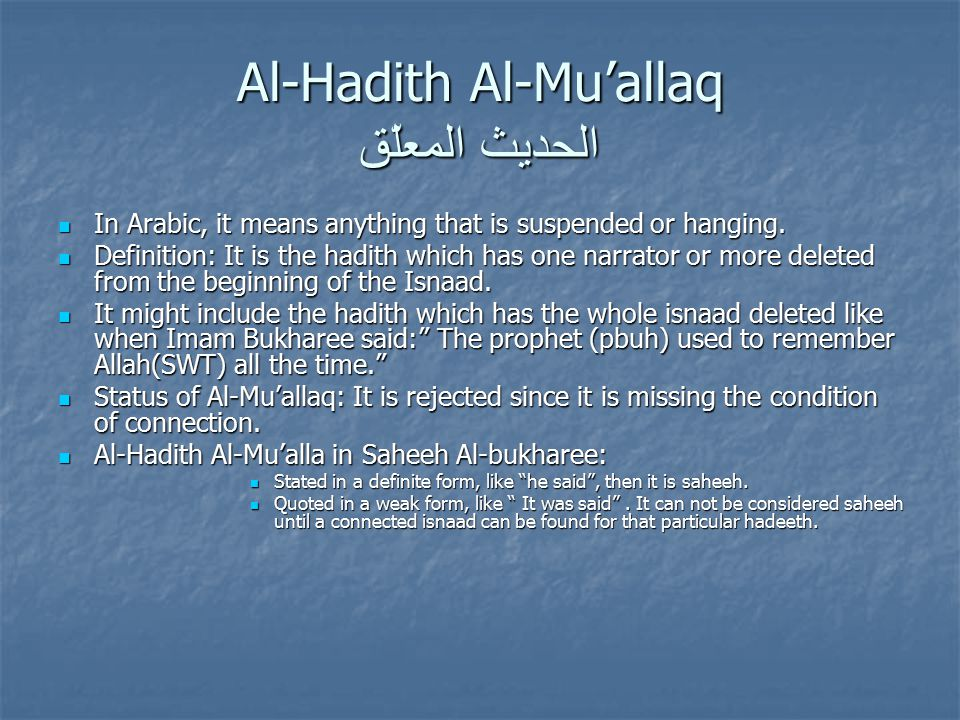 Al-Hadith Al-Mu'allaq الحديث المعلّق In Arabic, it means anything that is suspended or hanging.