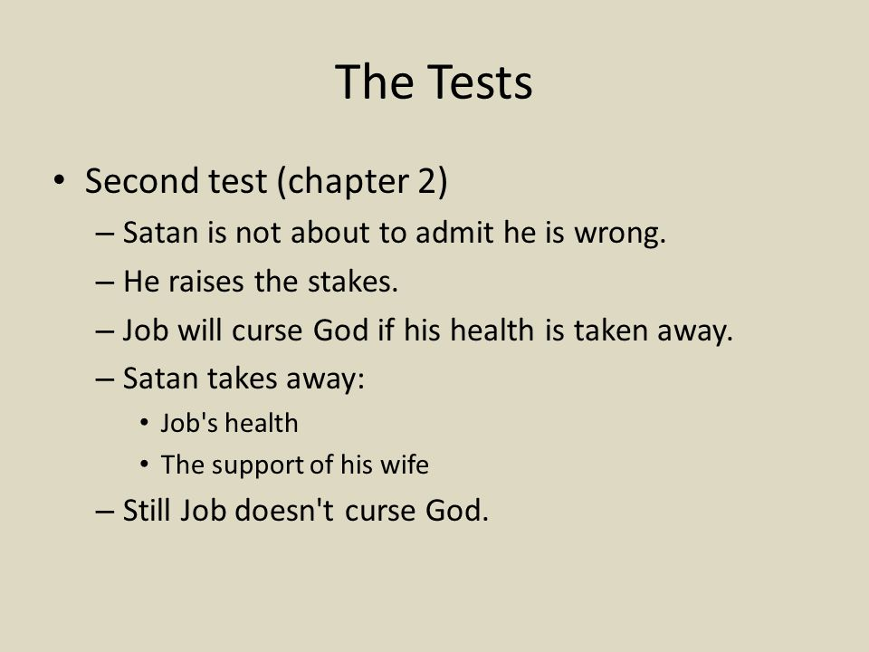 The Tests Second test (chapter 2) – Satan is not about to admit he is wrong.