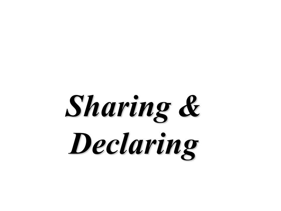 Sharing & Declaring