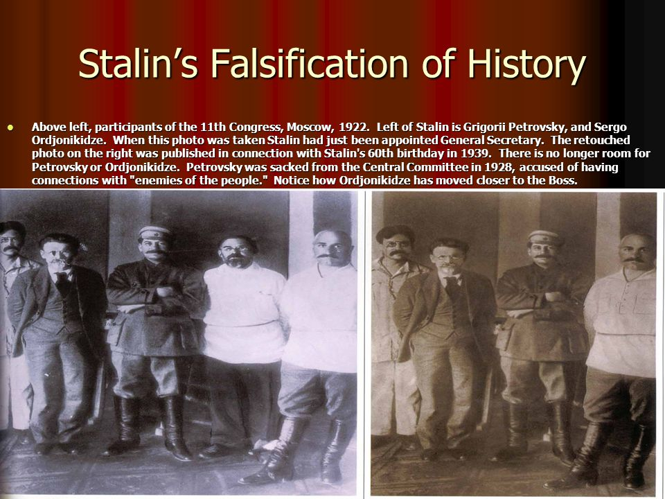 Stalin's Falsification of History Above left, participants of the 11th Congress, Moscow, 1922. Left of Stalin is Grigorii Petrovsky, and Sergo Ordjoni