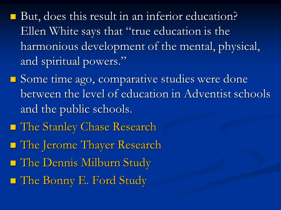 """But, does this result in an inferior education? Ellen White says that """"true education is the harmonious development of the mental, physical, and spiri"""