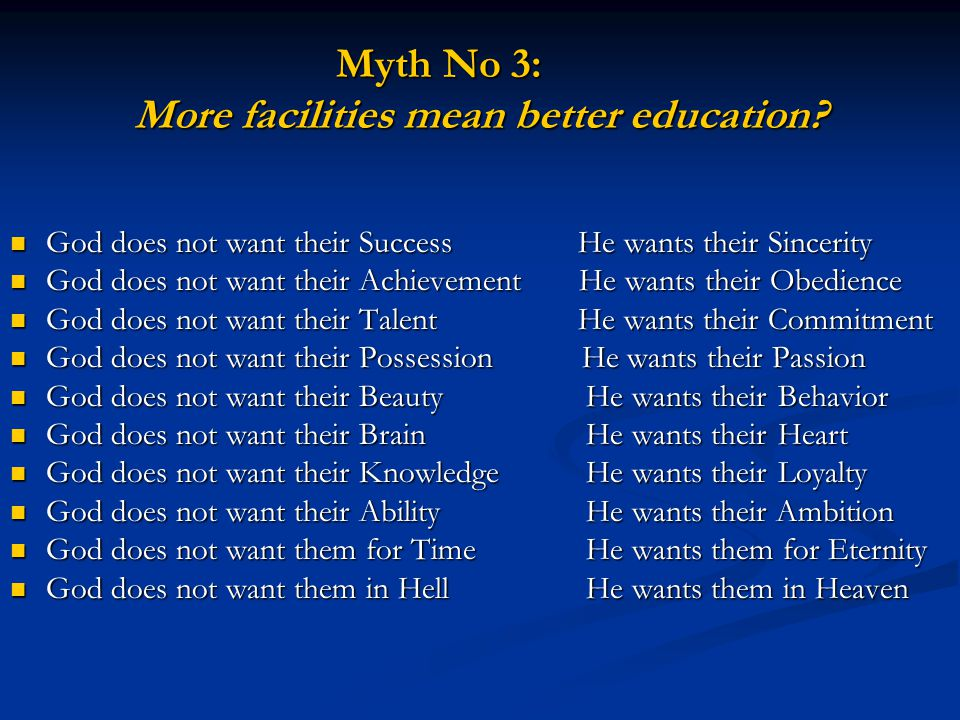 Myth No 3: More facilities mean better education.