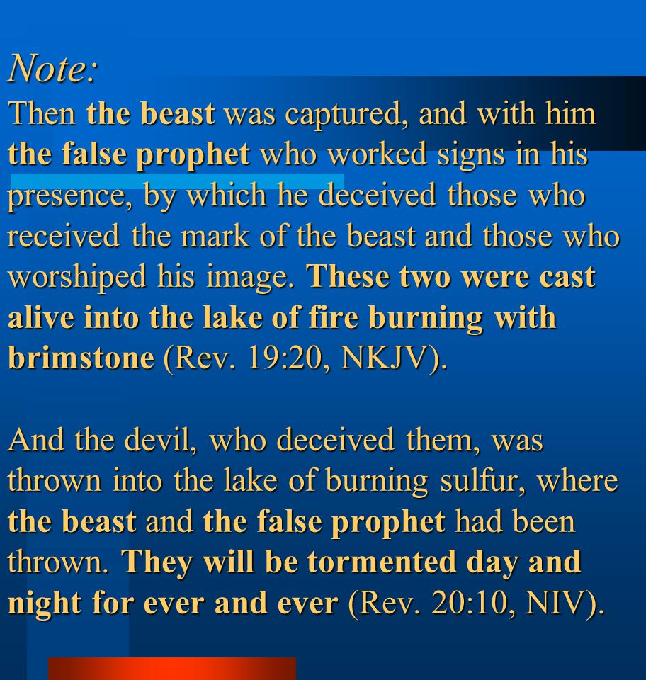 Note: Then the beast was captured, and with him the false prophet who worked signs in his presence, by which he deceived those who received the mark o