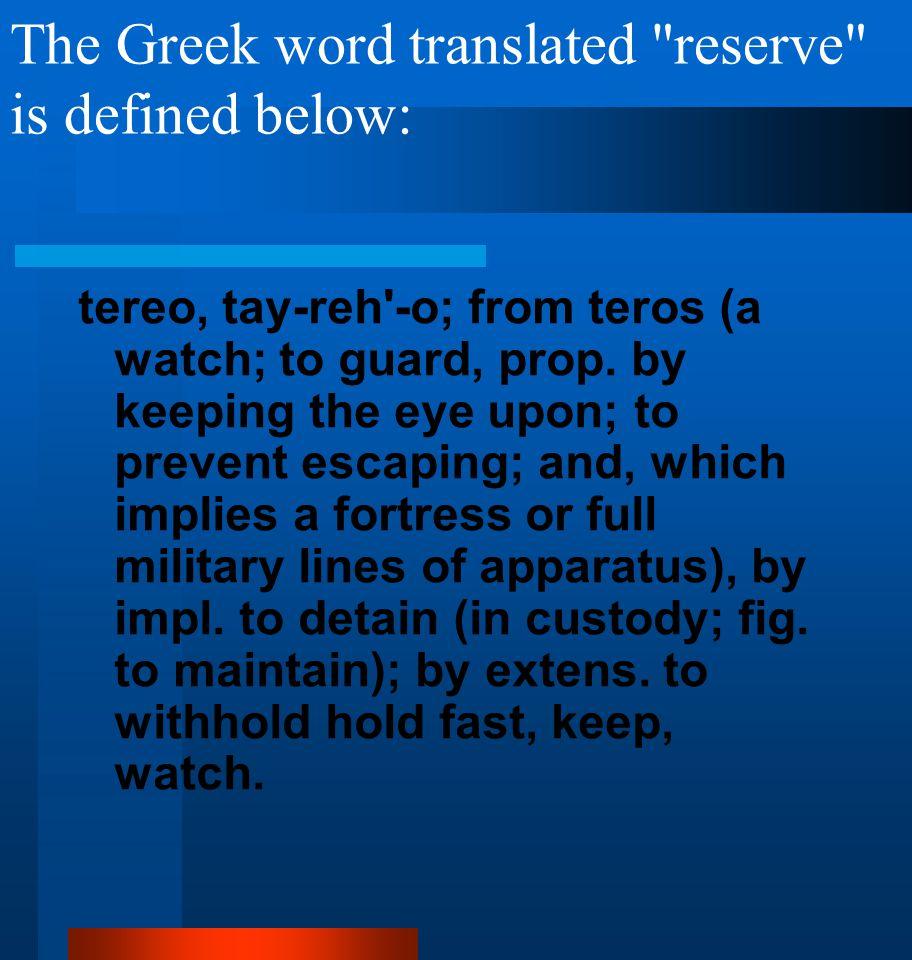The Greek word translated