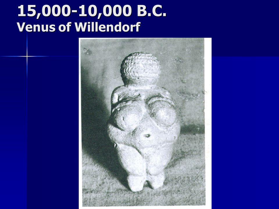 15,000-10,000 B.C. Venus of Willendorf