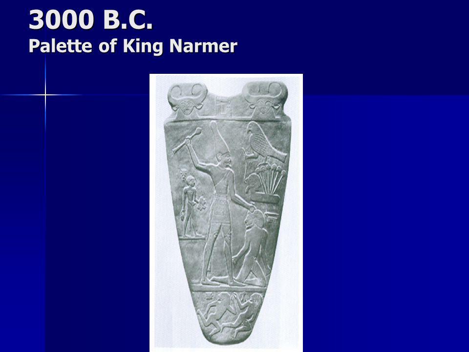3000 B.C. Palette of King Narmer
