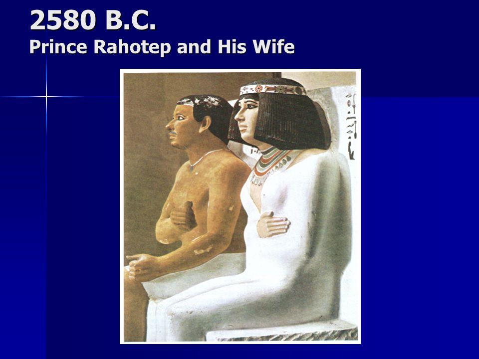 2580 B.C. Prince Rahotep and His Wife