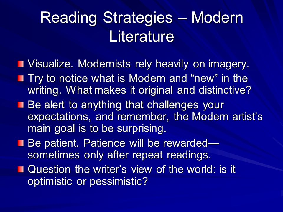 Reading Strategies – Modern Literature Visualize. Modernists rely heavily on imagery.