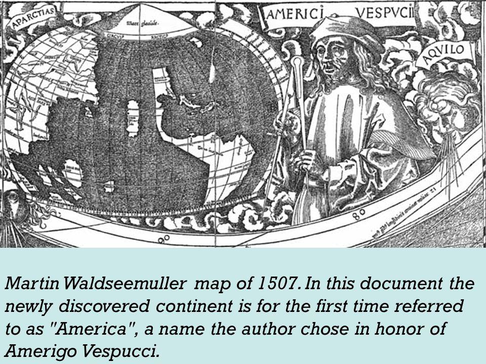 Martin Waldseemuller map of 1507.