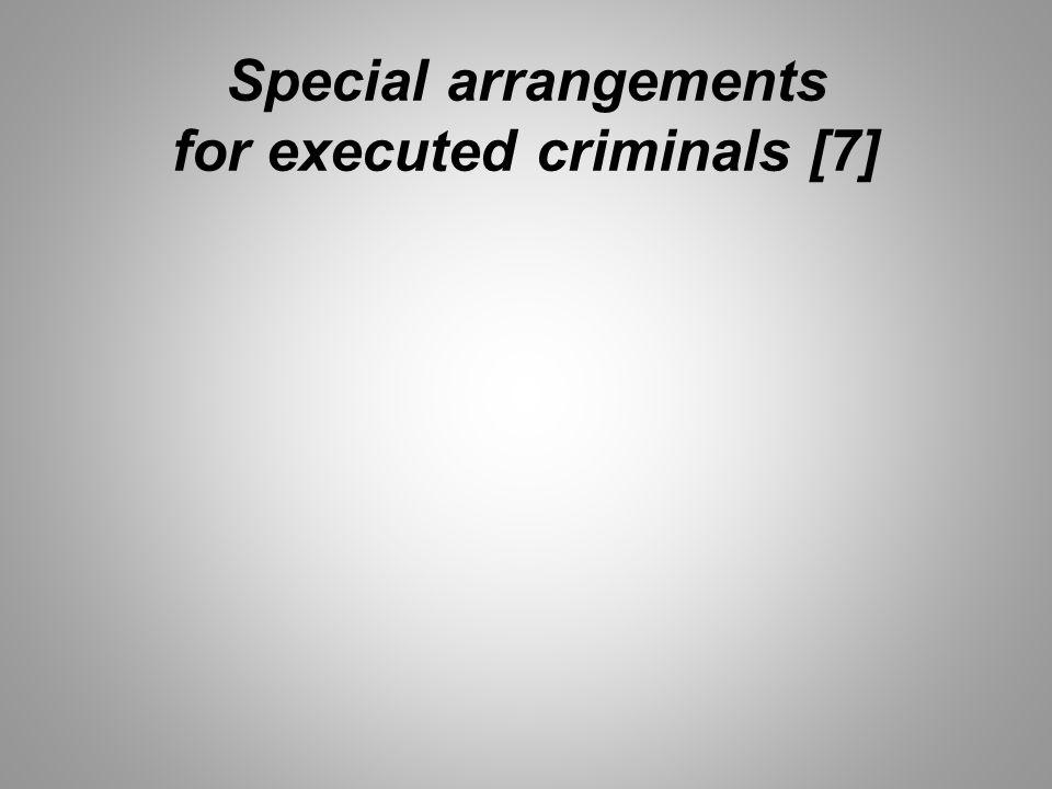 Special arrangements for executed criminals [7]