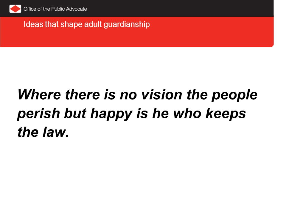 Where there is no vision the people perish but happy is he who keeps the law.