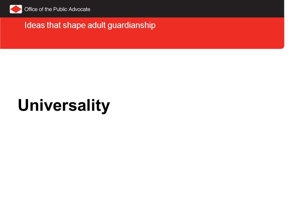 Universality Ideas that shape adult guardianship