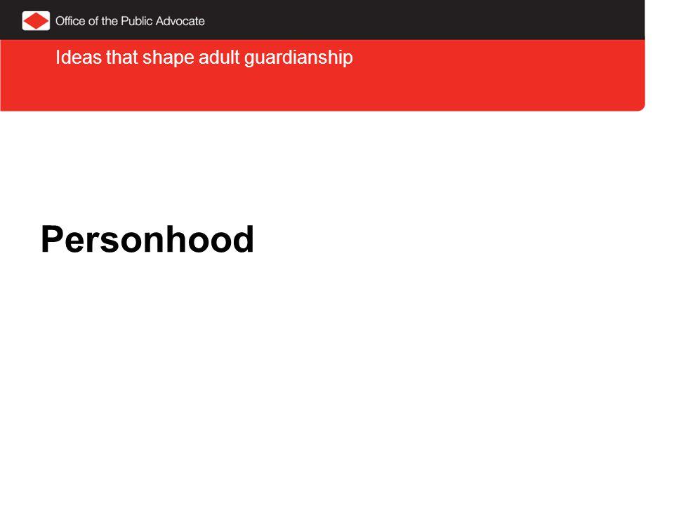 Personhood Ideas that shape adult guardianship