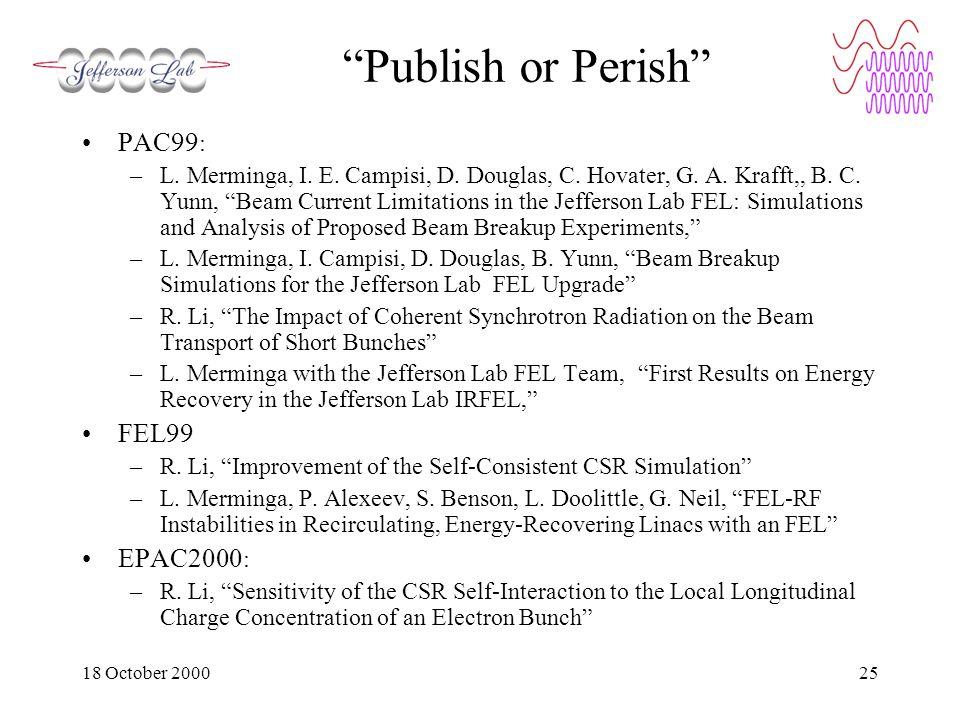 18 October 200025 Publish or Perish PAC99 : –L. Merminga, I.