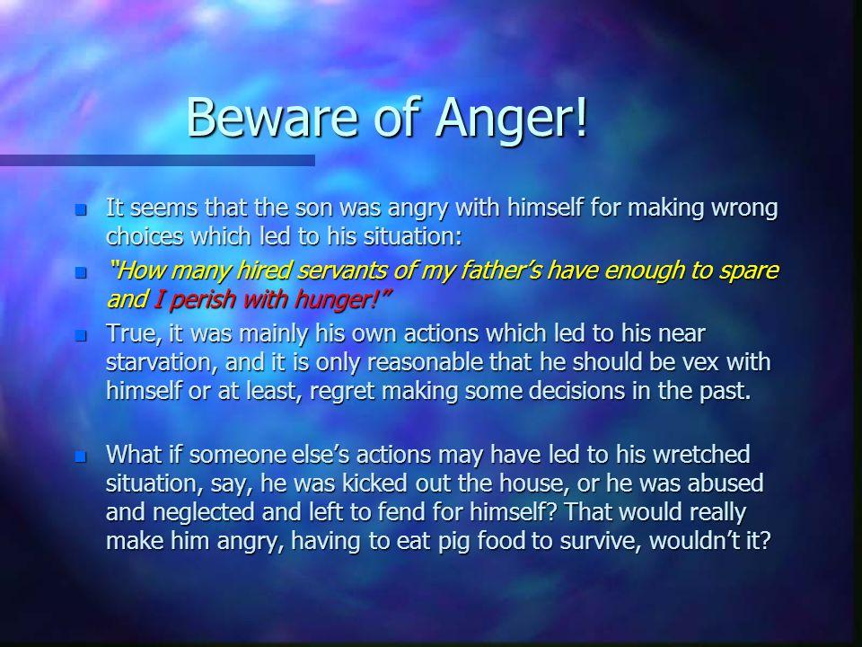 Beware of Anger.