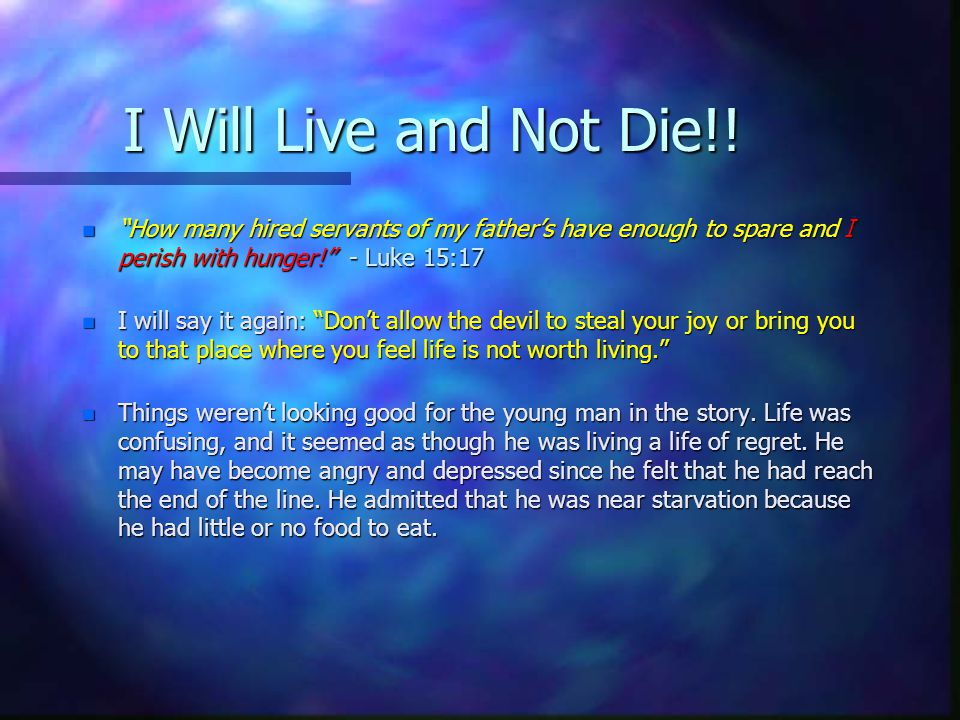 I Will Live and Not Die!.