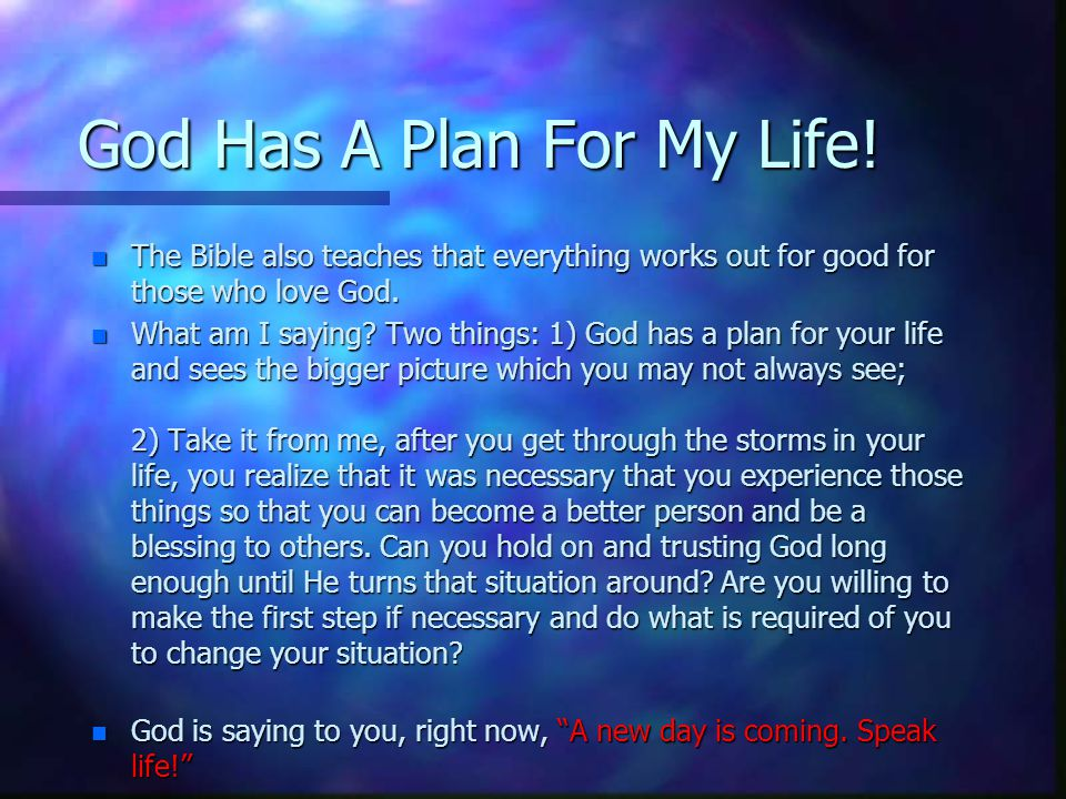 God Has A Plan For My Life.