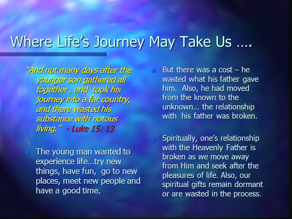 Where Life's Journey May Take Us ….