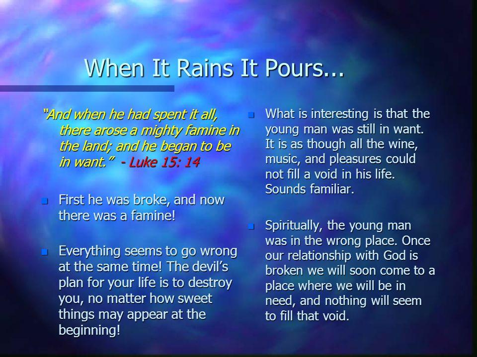 When It Rains It Pours...