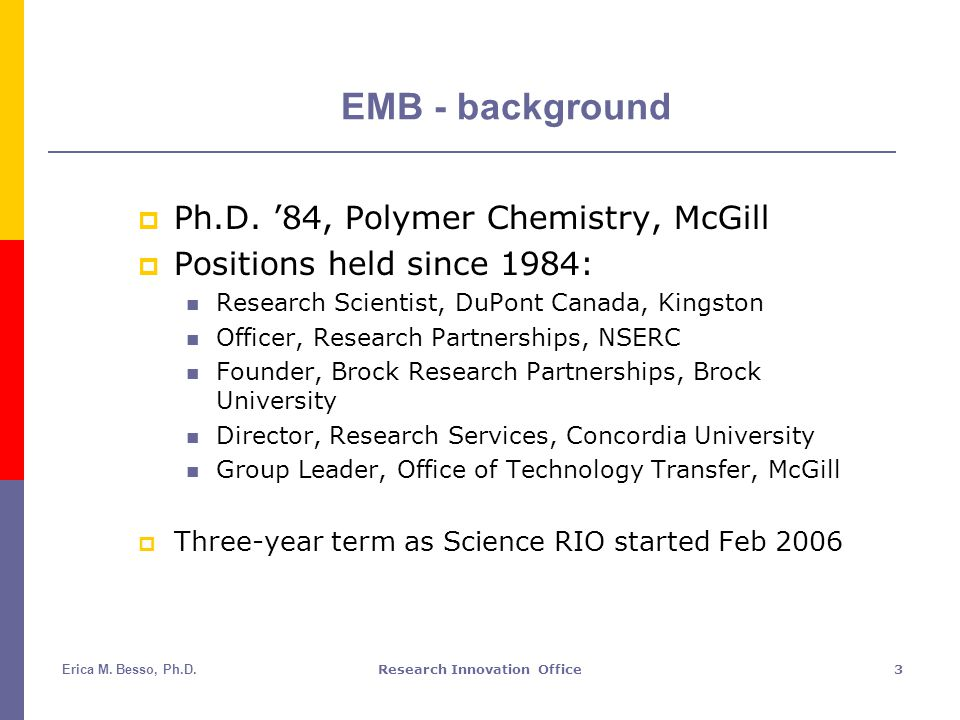 Erica M. Besso, Ph.D.Research Innovation Office3 EMB - background  Ph.D.