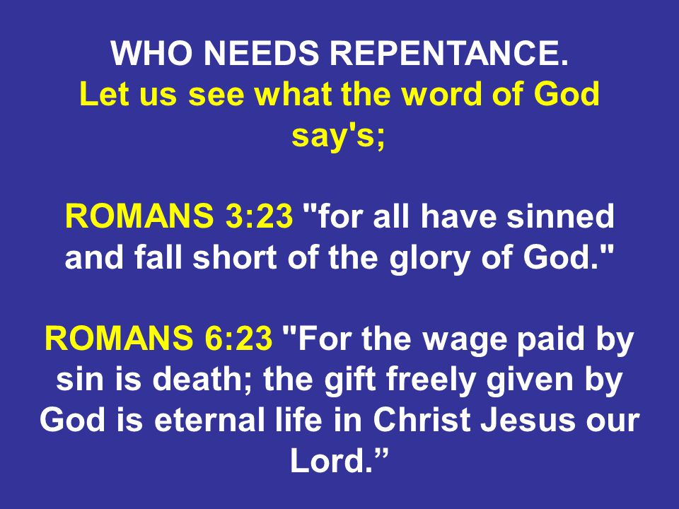 WHO NEEDS REPENTANCE.