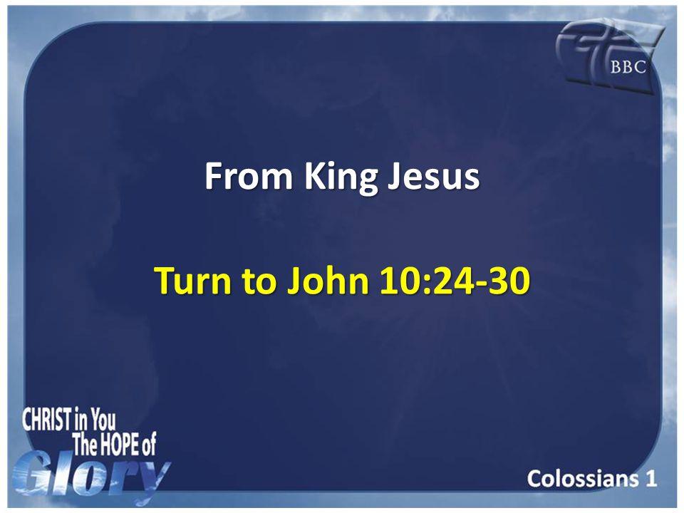 From King Jesus Turn to John 10:24-30