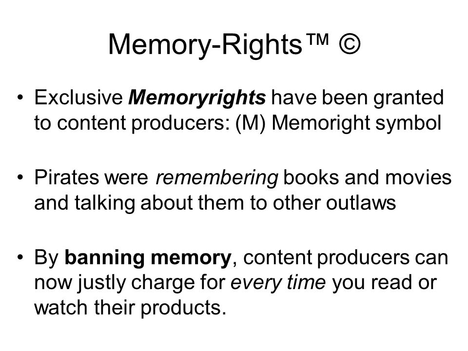 Origins of Memoryrights™ © If nature has made any one thing less susceptible than all others of exclusive property, it is the action of the thinking power called an idea, which an individual may exclusively possess as long as he keeps it to himself; but the moment it is divulged, it forces itself into the possession of every one, and the receiver cannot dispossess himself of it.