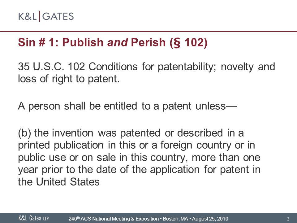 3 Sin # 1: Publish and Perish (§ 102) 35 U.S.C.