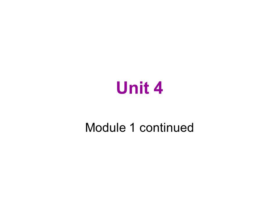 Unit 4 Module 1 continued
