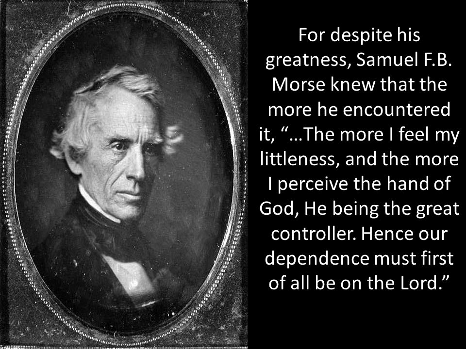 For despite his greatness, Samuel F.B.