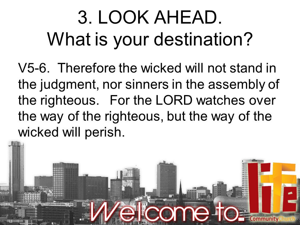 3. LOOK AHEAD. What is your destination. V5-6.