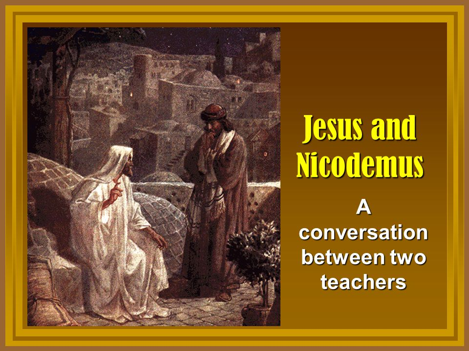 2 John 3:1-3 There was a man of the Pharisees named Nicodemus, a ruler of the Jews.